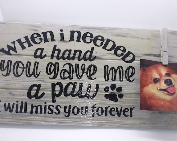 Pet Memorial Plaque, Farmhouse Décor Sign, When I needed a hand you gave me a paw, Rustic Wood