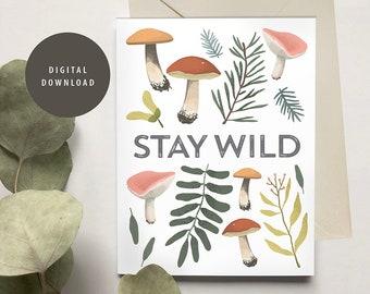 Printable Greeting Card, Stay Wild, Mushrooms, Woodland
