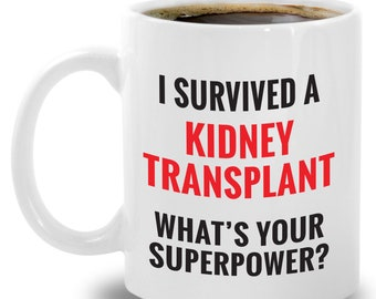 7d6ab512a Kidney Transplant Survivor Mug Funny Surgery Recovery Gifts