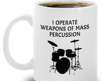 FUNNY DRUMMER MUG Weapons Of Mass Percussion Music Ensemble Band Drum Player Musician Gifts