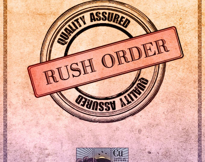 "Rush Order "" Copper Art Designs Production """