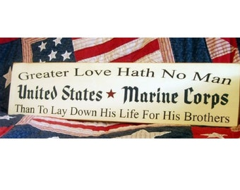 Greater love hath no man than to lay down his life for his brothers military wood sign