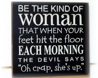 Be the kind of woman... the devils says typography wood sign