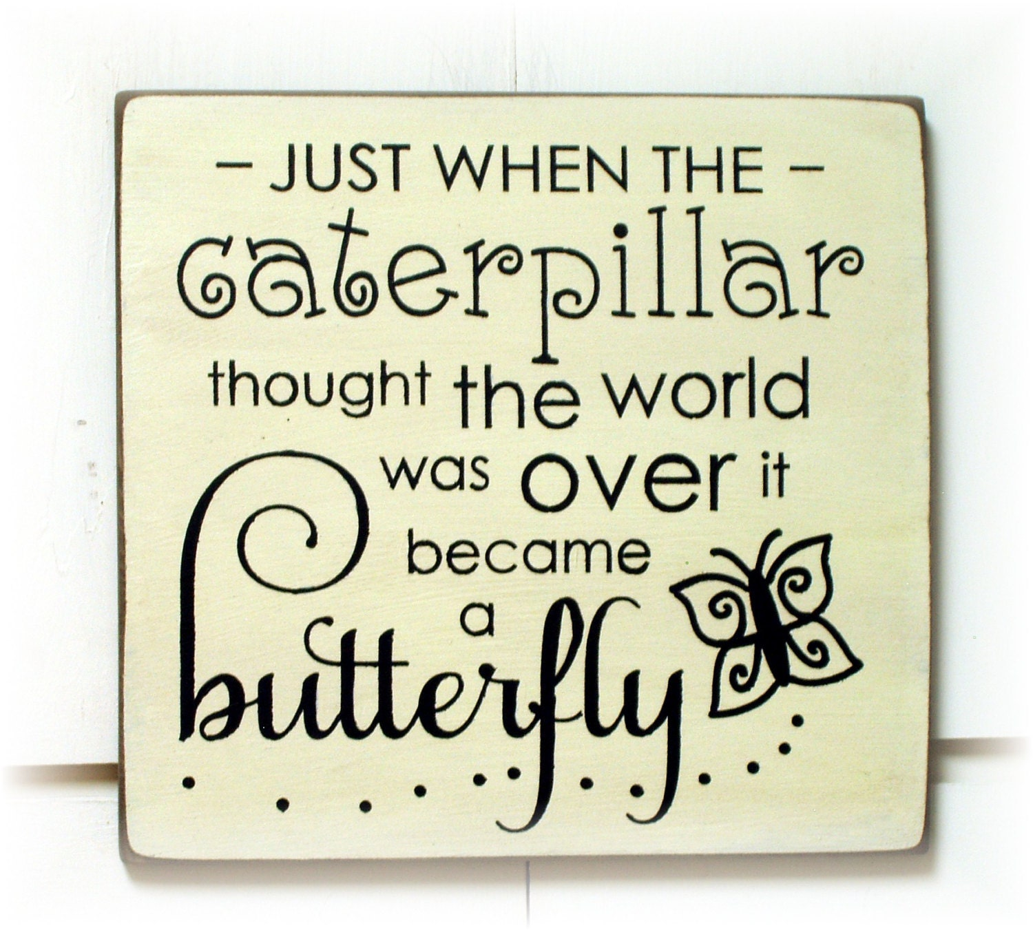 298beeb37de91 Just when the caterpillar thought the world was over it became
