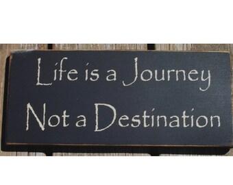 Life is a Journey not a Destination primitive wood sign