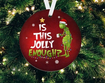 2021 Christmas Ornament, Grinch Is This Jolly Enough Ornaments, Grinch Ornament Christmas Tree Decor