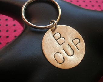 B CUP Keychain--Stamped Disc Keychain, Stamped Keychain, Brass Key Ring, Circle Keychain, Womens Keychain, Breasts, Boobs, Metal Taboo