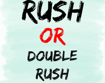 OPTIONAL - Rush OR Double Rush Production Charge
