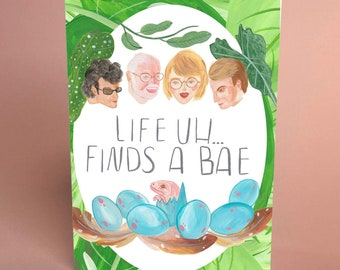 Life uh, finds a bae - Jurassic park inspired A6 greetings card-