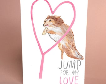 Jump For My Love Greetings Card - Funny Cute Dog Card, Animal Illustration, Lassie, Love Heart Card, Romantic, Valentine's Day, Blank