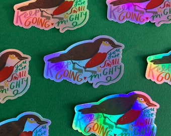 Holographic shiny Motivational Robin 'Keep Going' Vinyl sticker - Laptop Decal, Lunchbox Sticker, Phone decal, Illustration, iPad Sticker