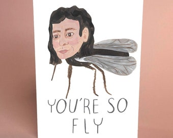 You're so FLY, Jeff Goldblum  A6 greetings card by Fernandes Makes