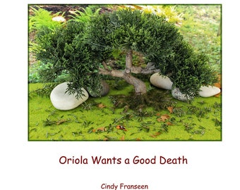 PDF Book...Oriola Wants a Good Death...photos and story by Cindy Franseen