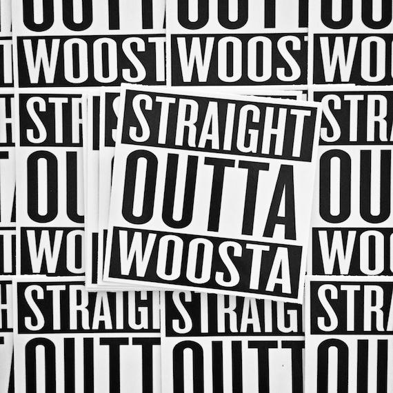 Weatherproof Vinyl Sticker - Straight Outta Woosta - Worcester Massachusetts - Unique, Fun Sticker for Car, Luggage, Laptop - Artstudio54