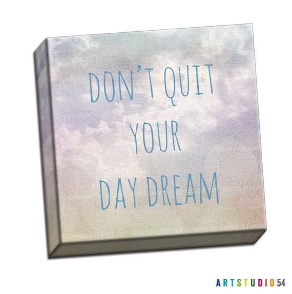 """Don't Quit Your Day Dream Clouds Sun Whimsy Typography Quote - 6""""x6"""" to 36""""x36"""" - 1.25"""" Deep - Gallery Wrapped Canvas - artstudio54"""