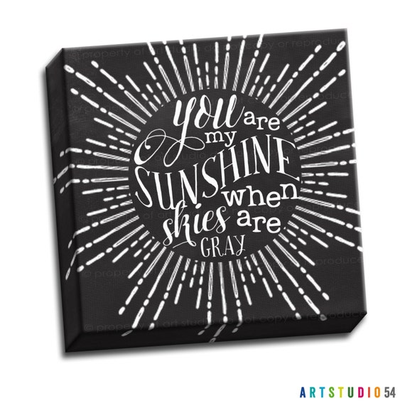 """You Are My Suinshine Chalkboard Black and White Typography Quote - 6""""x6"""" to 36""""x36"""" - 1.25"""" Deep - Gallery Wrapped Canvas - artstudio54"""