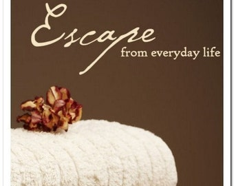 ESCAPE LIFE -Vinyl Wall Lettering Words Phrase Decal