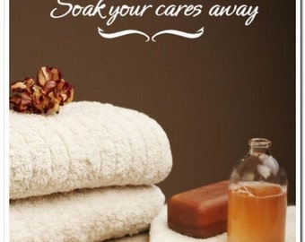 Soak your cares away - Vinyl Wall Lettering Words Decal