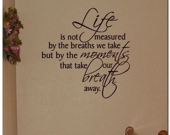 Life is not measured -Vinyl Wall Lettering Words Phrase