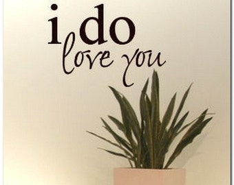 I DO LOVE YOU - Vinyl Wall Lettering Words Decor Art Decal