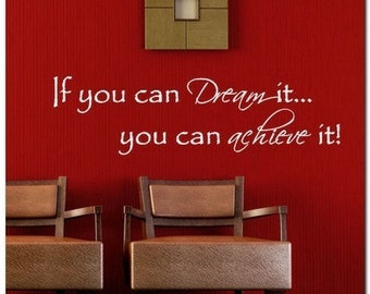If You Can Dream It/Achieve It - Vinyl Wall Lettering Words Decal