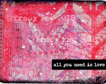 All You Need Is Love | Postcard | Love | Valentines | Original Design | Print | Mixed Media  | Art Journaling  | Mailable | Frame | Tip In