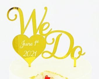 We Do Cake Topper, wedding cake topper, Wedding gold cake topper, Wedding date cake topper