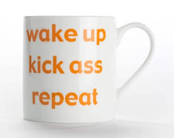 "Coffee mug, coffee cup ""Wake up Kick Ass Repeat"" bone china mug"