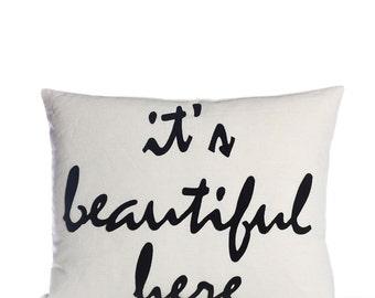 "Decorative Pillow, Throw Pillow, ""It's Beautiful Here"" pillow, 14X18 inch"