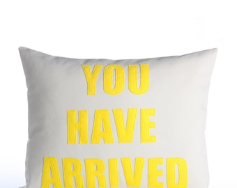 """Decorative Pillow, Throw Pillow, """"You Have Arrived"""" pillow, 14X18 inch"""