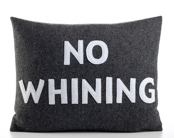 """Decorative Pillow, Throw Pillow, """"No Whining"""" pillow, 14X18 inch"""