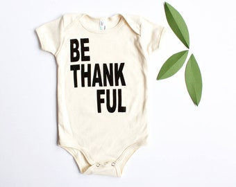 Thanksgiving shirt for baby boy | Thanksgiving t shirt for baby girls | baby Thanksgiving onesie | Be Thankful | baby shower gift