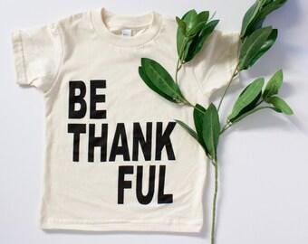 BE THANKFUL kids thanksgiving tee - girls and boys - kids - toddlers - kids' graphic tee - toddler boys' holiday t shirt - handprinted shirt