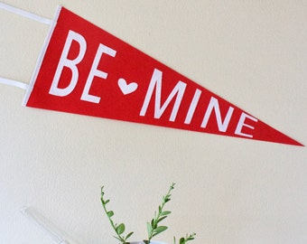 BE MINE, valentines day gift, wool pennant, modern wall art, valentines day, gift for her, valentine gift, valentines day decor, red white