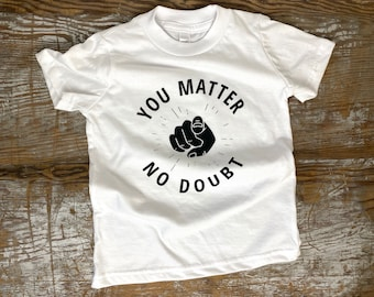 You Matter, No Doubt | Kids Modern Handprinted Graphic Tee | Inspirational Shirts for Kids | Black & White Sh