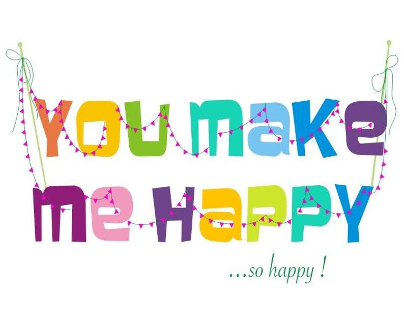 Love Quote Typographic Print You Make Me Happy Quote Art Etsy