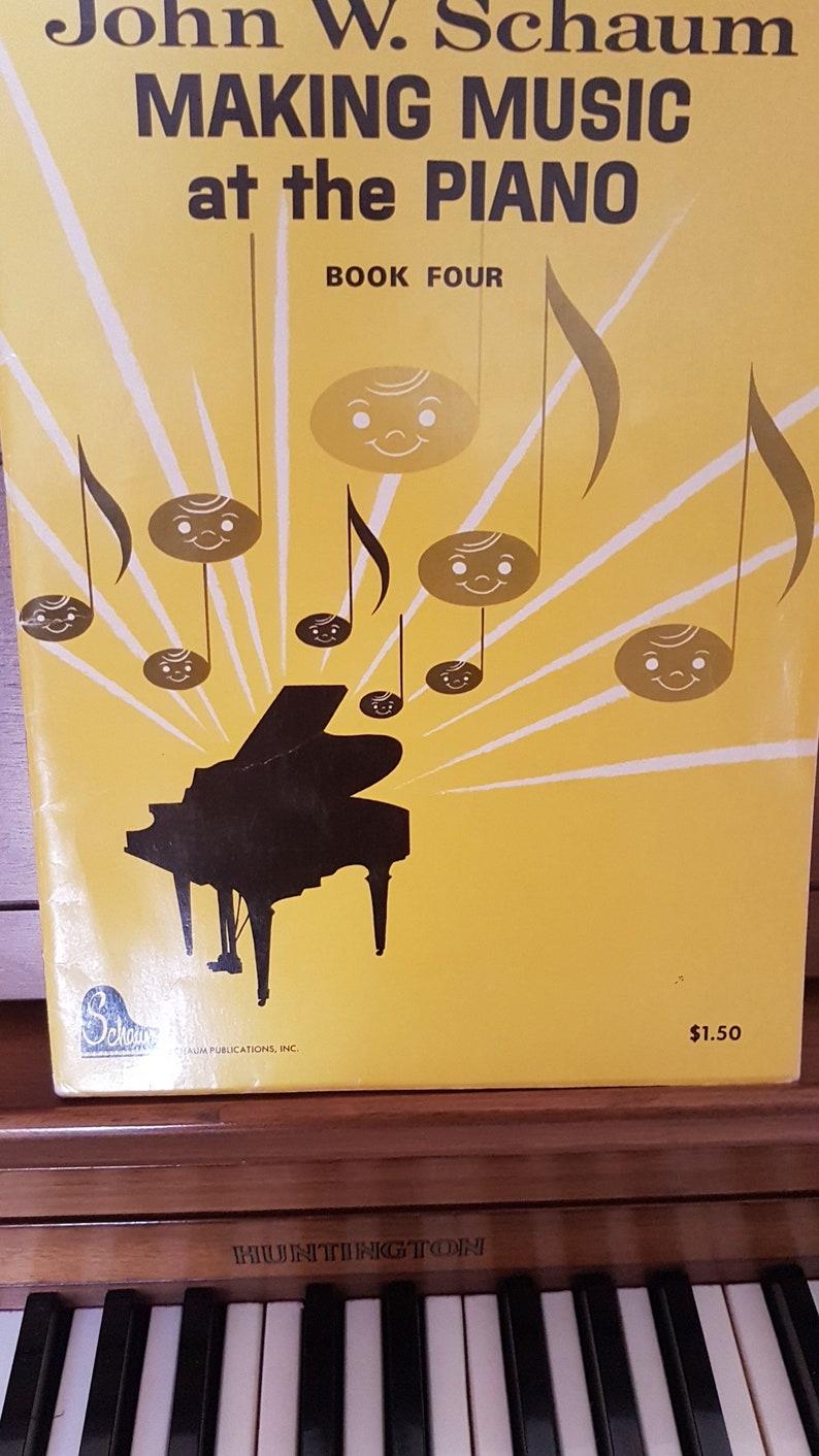 John W  Schaum Making Music at the Piano  Book 4 Piano Music, Piano Lessons