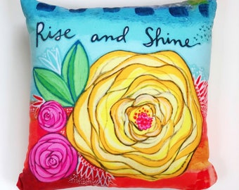 Pillow : Rise and Shine 16x16