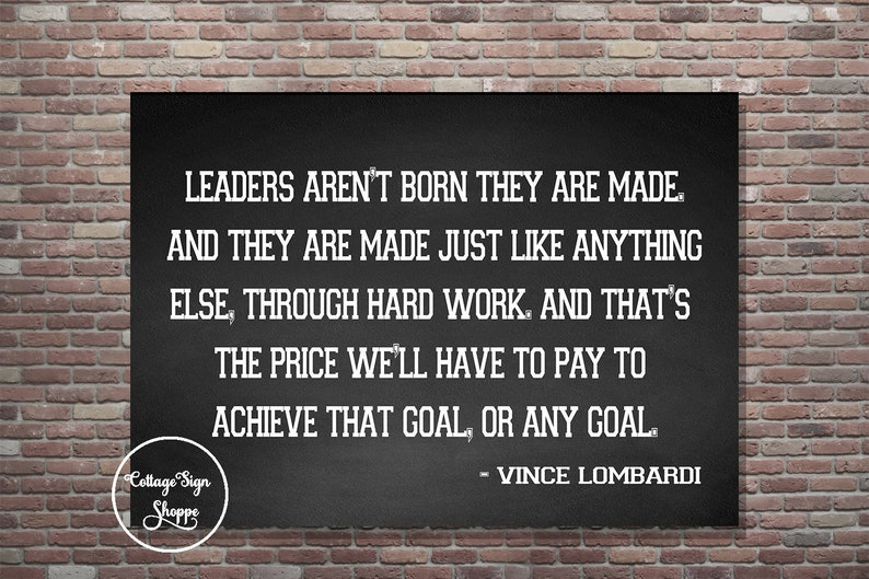Leaders Arent Born Leadership Quotes Vince Lombardi Etsy