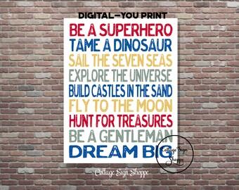 Adventure Rules, Be A Superhero, Tame A Dinosaur, DIGITAL, YOU PRINT, Boys Nursery Decor, Boys Bedroom Decor, Diy Babyshower Decorations