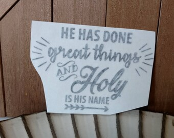 He Has Done Great Things Vinyl Decal // Sticker // Vinyl decal for YETI, Tumbler, Laptop, Water Bottle, Wine Glass // Scripture