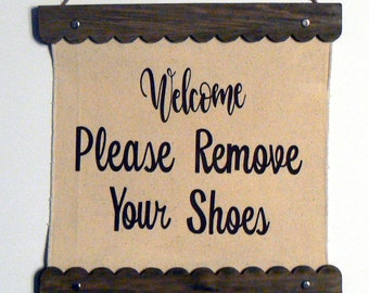 Remove Your Shoes Sign Welcome Hanging Canvas Tan w Brown Letters Wall Entry Wood Scroll Frame Shabby Chic Farmhouse Request Take off Shoe