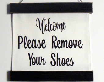 Remove Your Shoes Sign Welcome Hanging Canvas White w Black Letters Wall Entry Wood Scroll Frame Shabby Chic Farmhouse Request Take off Shoe
