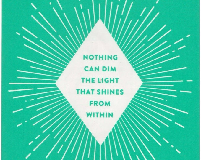 Chalk Couture Nothing Can Dim the Light that Shines From Within Unused Transfer Silkscreen Reusable Stencil DIY Craft Supply Shine