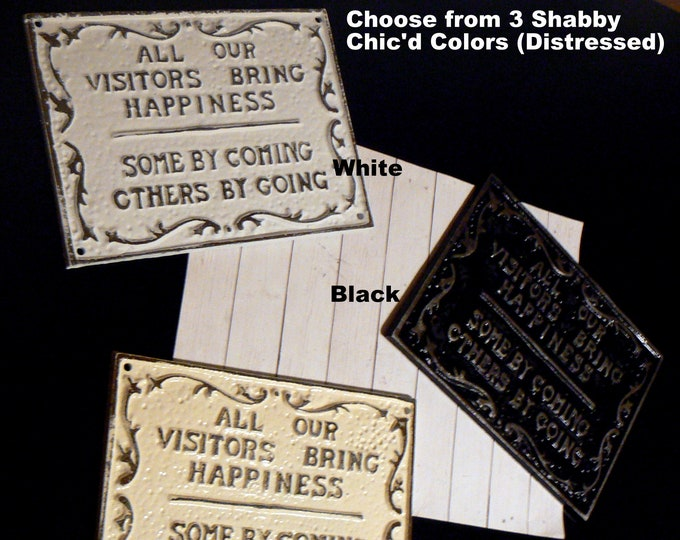 All Our Visitors Bring Happiness Some by Coming Others by Going Wall Sign Choose fr 3 Shabby Chic Colors White Black or Creamy OFF White