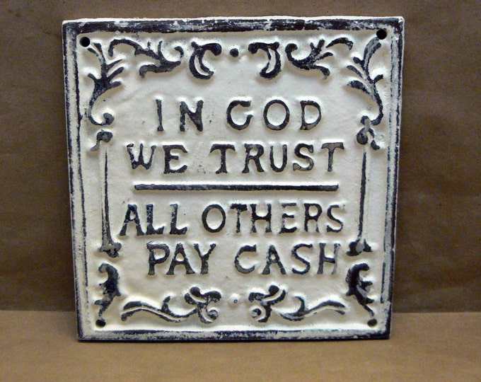 In God We Trust All Others Pay Cash Cast Iron OFF White Sign
