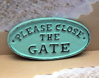 Please Close The Gate Cast Iron Sign Shabby Chic Beach Blue Cottage Chic Fence Pool Signage