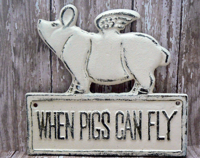When Pigs Can Fly Cast Iron Sign Off White Shabby Chic Wall Home Decor Plaque