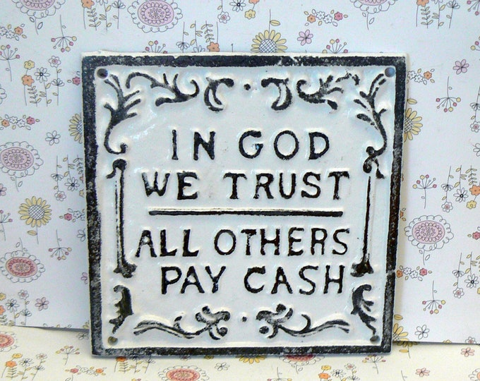 In God We Trust All Others Pay Cash Cast Iron White Sign