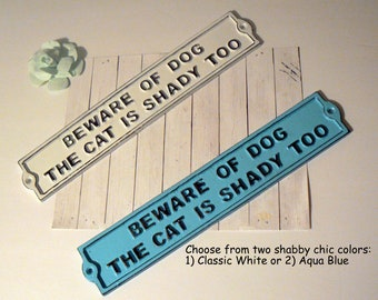 Beware of Dog The Cat Is Shady Too Sign Cast Iron Metal Choose Classic White OR Aqua Blue Wall Gate Fence Porch Plaque Shabby Funny Signage
